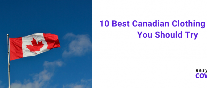 10 Best Canadian Clothing Brands You Should Try