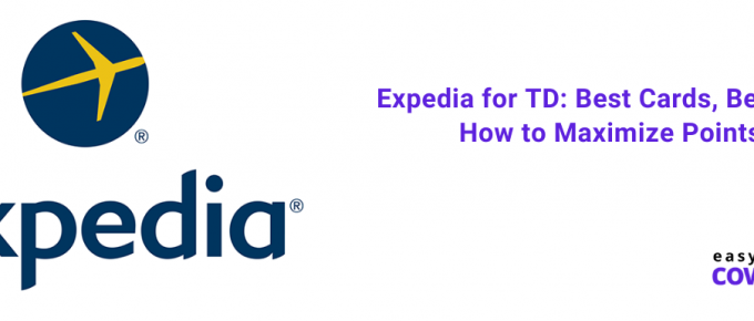Expedia for TD Best Cards, Benefits, How to Maximize Points in 2020