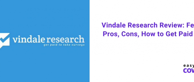 Vindale Research Review Features, Pros, Cons, How to Get Paid [2020]