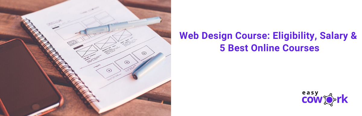 Web Design Course Eligibility, Salary & 5 Best Online Courses [2020 List]