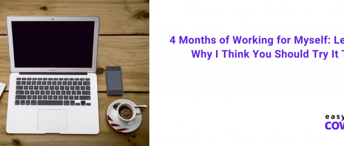 4 Months of Working for Myself Lessons & Why I Think You Should Try It Too! (1)