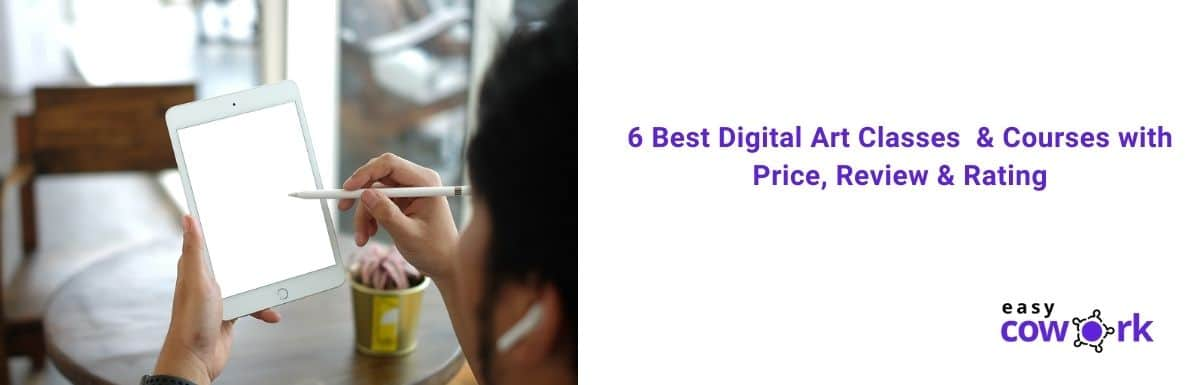 6 Best Digital Art Classes & Courses with Price, Review & Rating