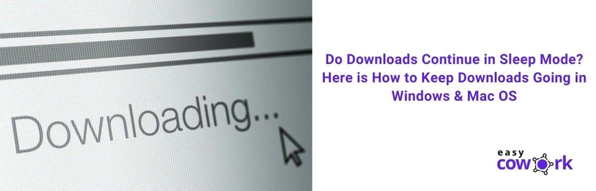 Do Downloads Continue in Sleep Mode Here is How to Keep Downloads Going [2020]