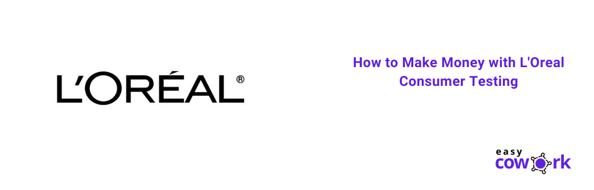 How to Make Money with L'Oreal Consumer Testing