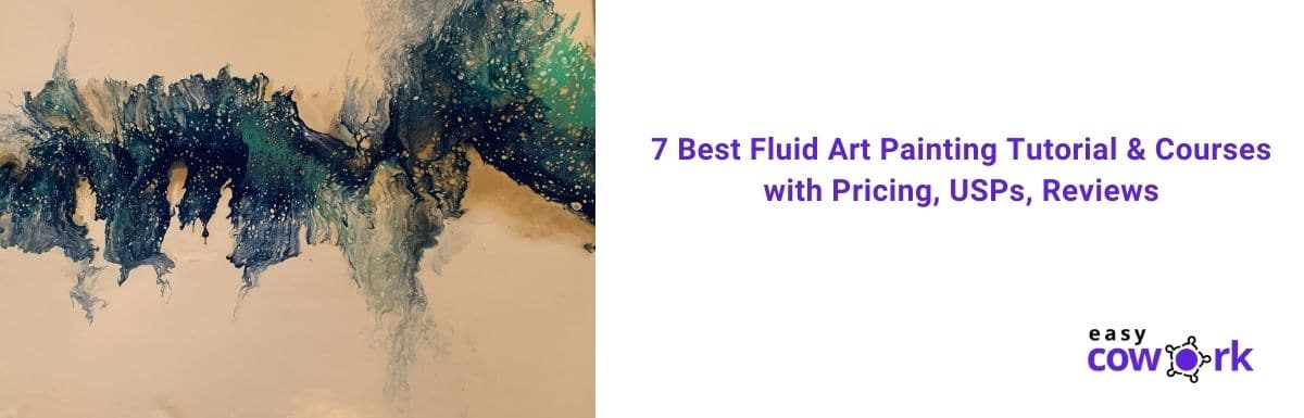 7 Best Fluid Art Painting Tutorial & Courses with Pricing, USPs, Reviews