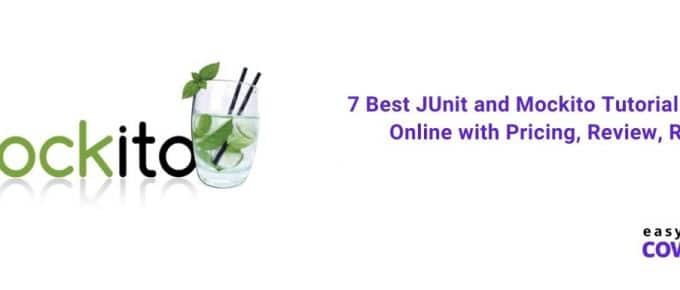 7 Best JUnit and Mockito Tutorial & Course Online with Pricing, Review, Rating