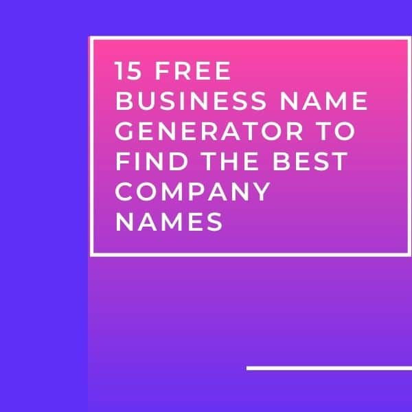 15 Free Business Name Generator to Find the Best Company Names
