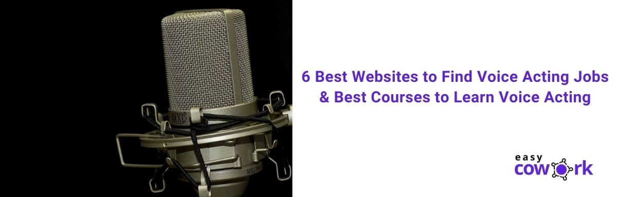 6 Best Websites to Find Voice Acting Jobs & Best Courses to Learn Voice Acting[ 2020]