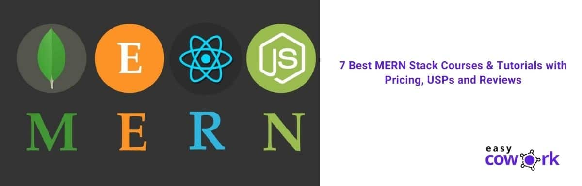 7 Best MERN Stack Courses & Tutorials with Pricing, USPs and Reviews