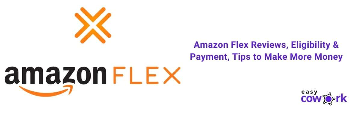 Amazon Flex Reviews, Eligibility & Payment, Tips to Make More Money[2020]