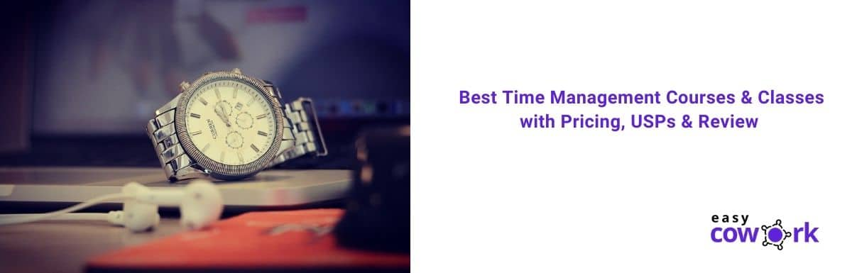 Best Time Management Courses & Classes with Pricing, USPs & Review