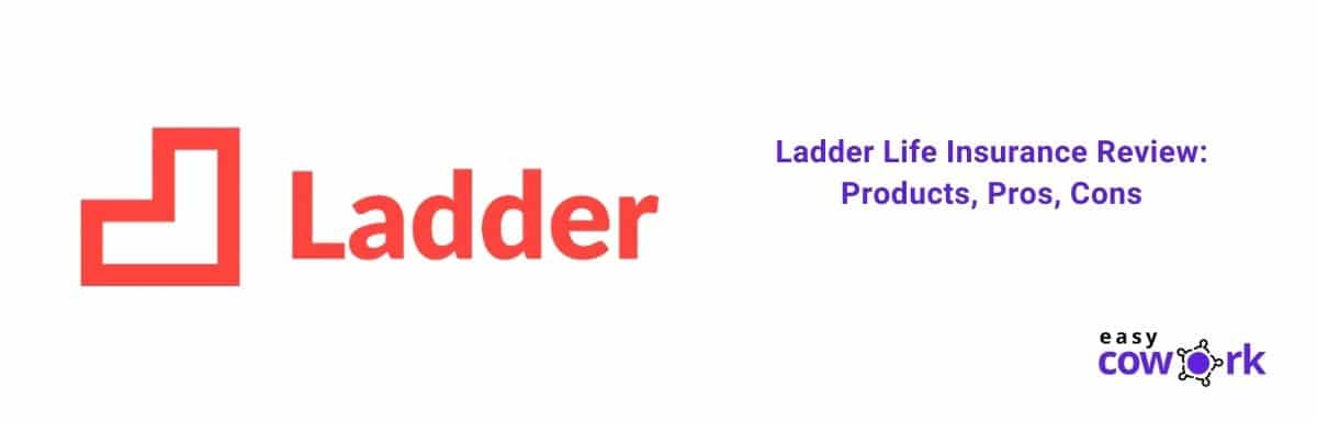 Ladder Life Insurance Review Products, Pros, Cons