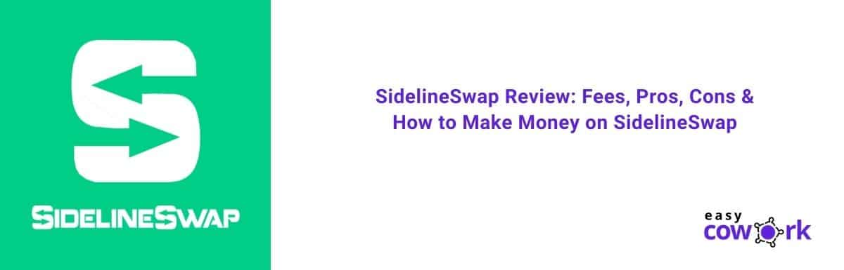 SidelineSwap Review Fees, Pros, Cons & How to Make Money on SidelineSwap