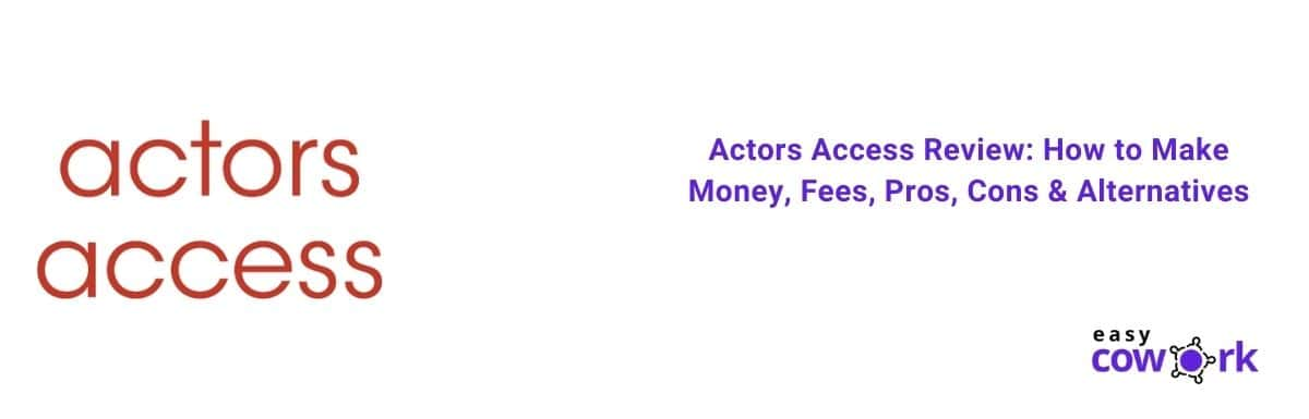 Actors Access Review How to Make Money, Fees, Pros, Cons & Alternatives