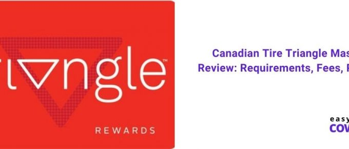 Canadian Tire Triangle MasterCard Review Requirements, Fees, Pros, Cons [2020]