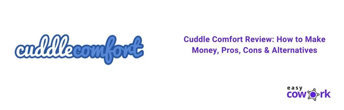 Cuddle Comfort Review How to Make Money, Pros, Cons & Alternatives