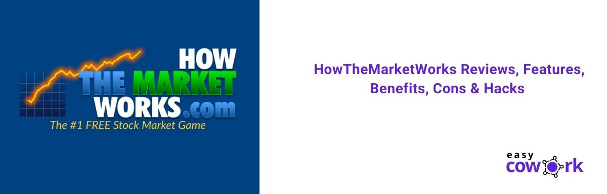 HowTheMarketWorks Review Features, Benefits, Cons & Hacks [2020]