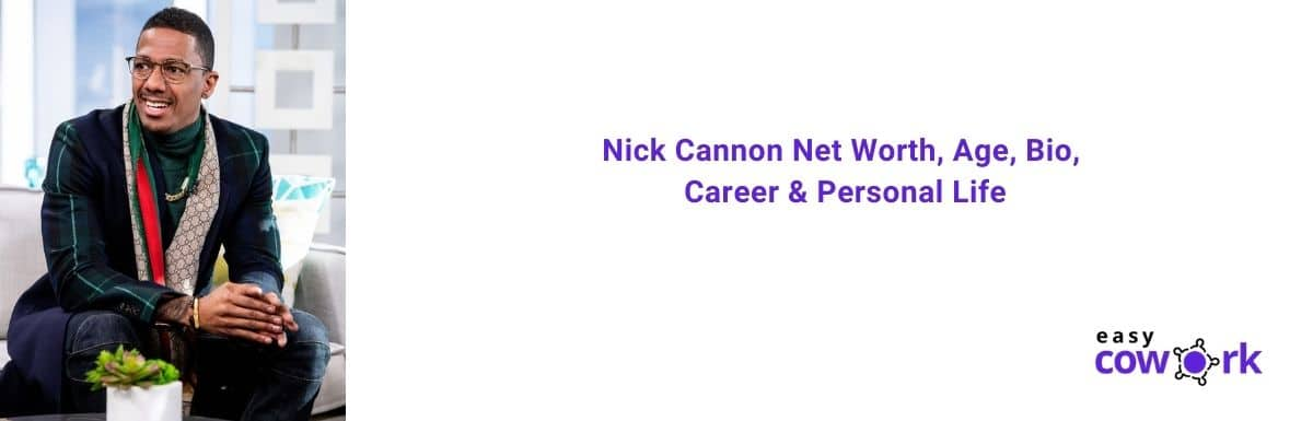 Nick Cannon Net Worth, Age, Bio, Career & Personal Life [2020]