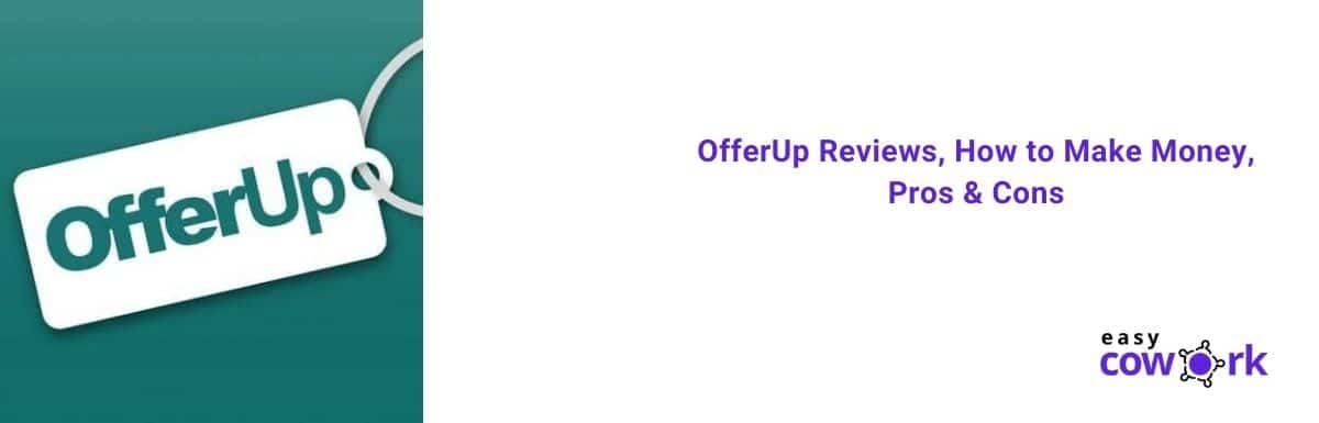 OfferUp Reviews, How to Make Money, Pros & Cons [2020]
