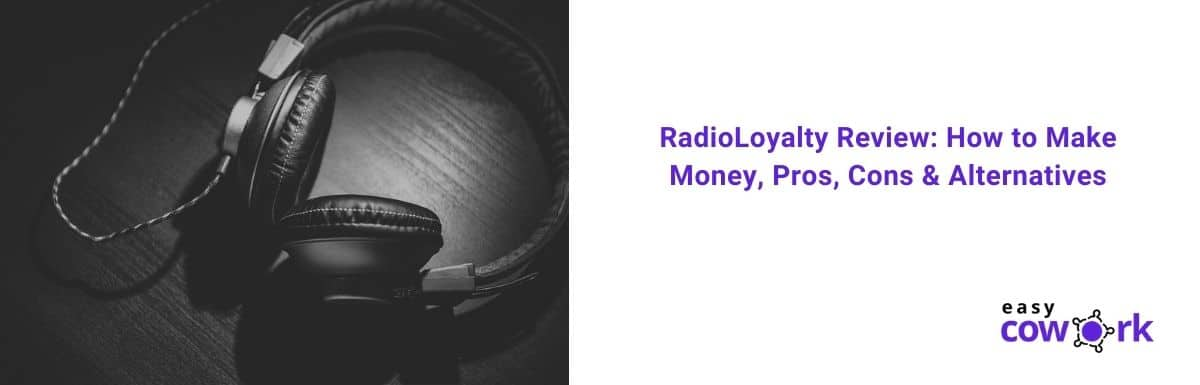 RadioLoyalty Review How to Make Money, Pros, Cons & Alternatives [2020]