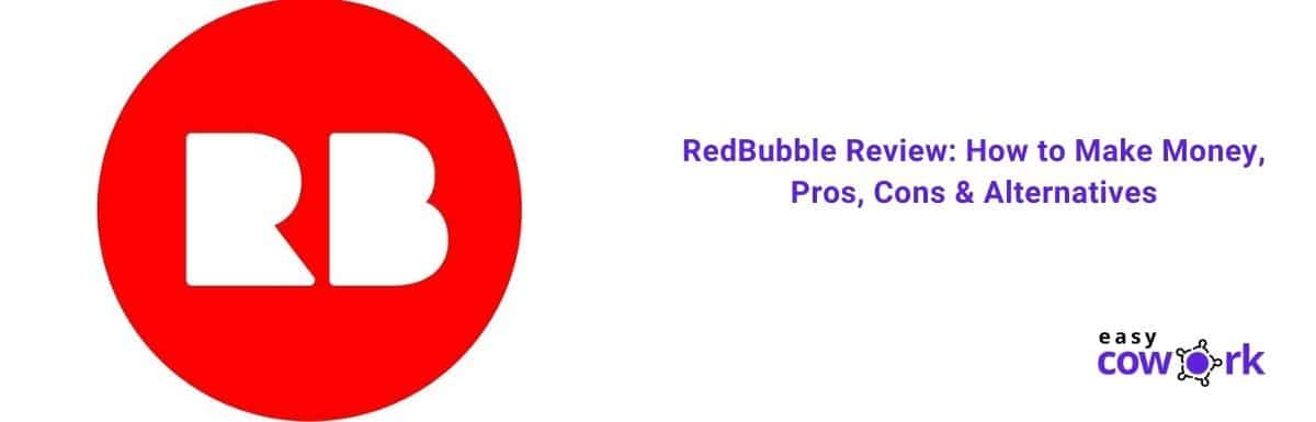 RedBubble Review: How to Make Money, Pros, Cons & Alternatives
