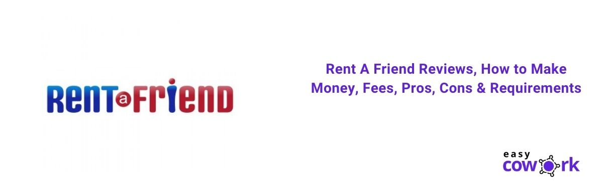 Rent A Friend Reviews, How to Make Money, Fees, Pros, Cons & Requirements