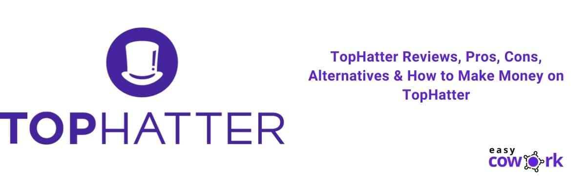 TopHatter Reviews, Pros, Cons & How to Make Money on TopHatter [2020]