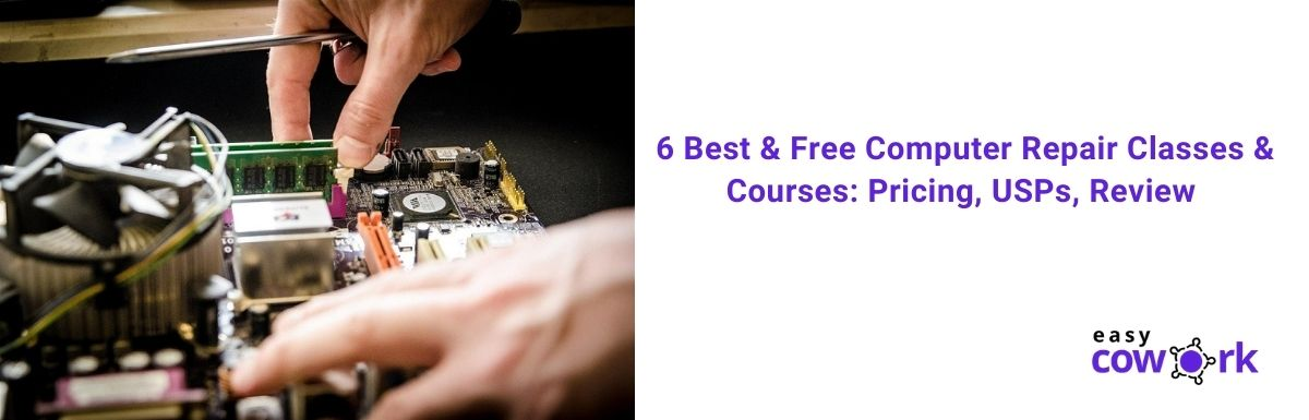 6 Best & Free Computer Repair Classes & Courses Pricing, USPs, Review [2021]