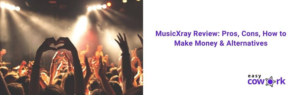 MusicXray Review Pros, Cons, How to Make Money & Alternatives [2021]