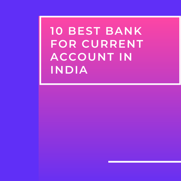 10 Best Bank for Current Account in India [2021 List]