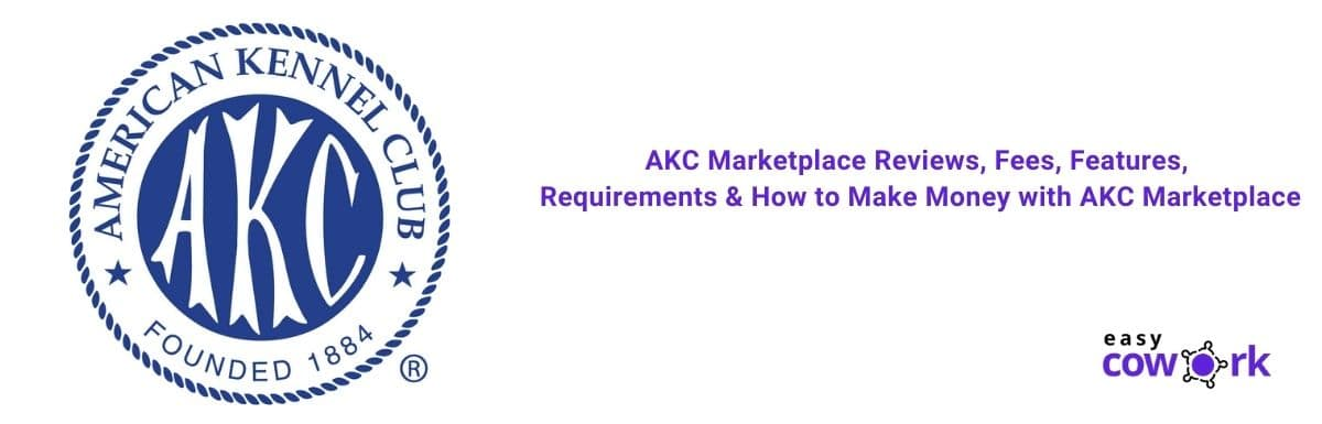 AKC Marketplace Reviews, Fees, Features, Requirements & How to Make Money [2021]