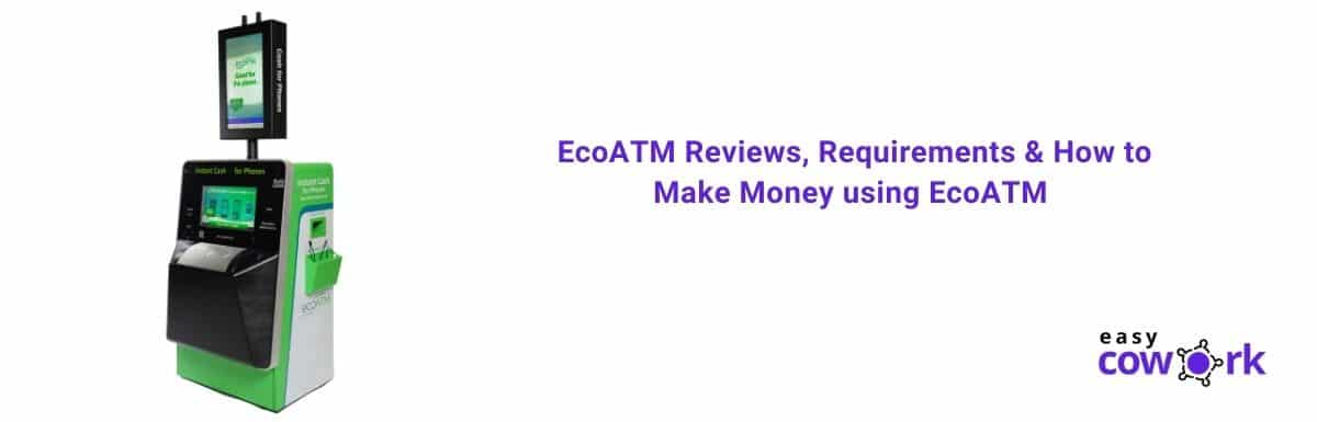 EcoATM Reviews, Requirements & How to Make Money using EcoATM