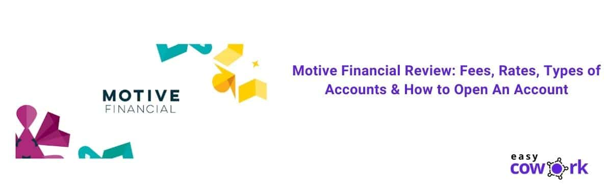 Motive Financial Review Fees, Rates, Types of Account & How to Open An Account [2021]