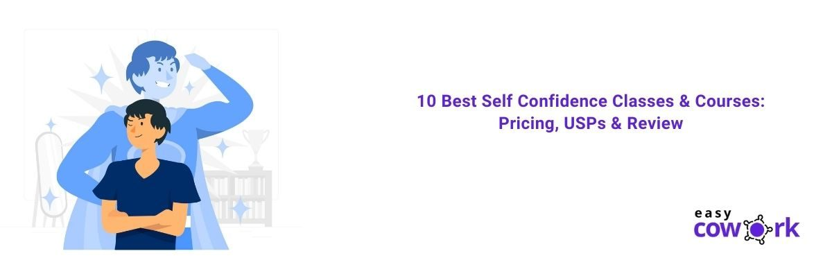 10 Best Self Confidence Classes & Courses Pricing, USPs & Review