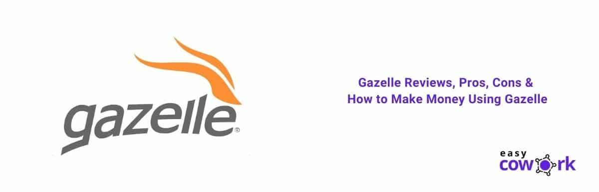 Gazelle Reviews, Pros, Cons & How to Make Money Using Gazelle [2021]