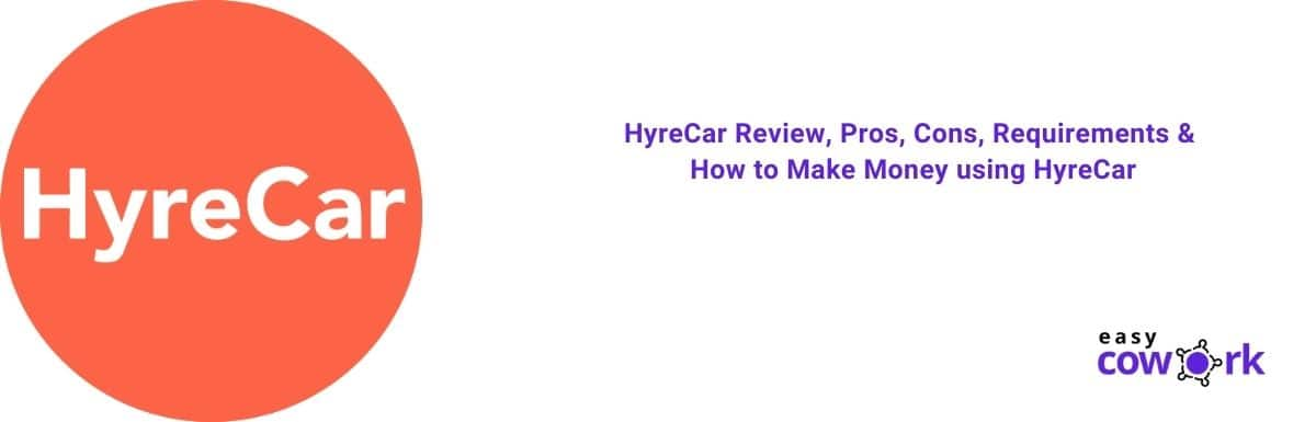 HyreCar Review, Pros, Cons, Requirements & How to Make Money using HyreCar in 2021
