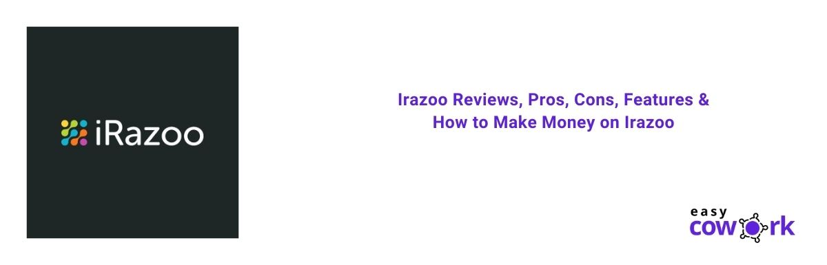 Irazoo Reviews, Pros, Cons, Features and How to Make Money on Irazoo [2021]