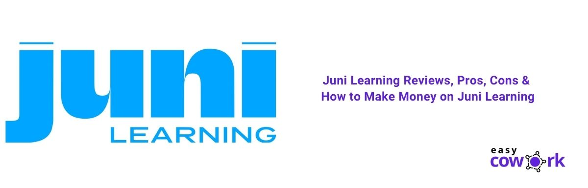 Juni Learning Reviews, Pros, Cons & How to Make Money on Juni Learning [2021]