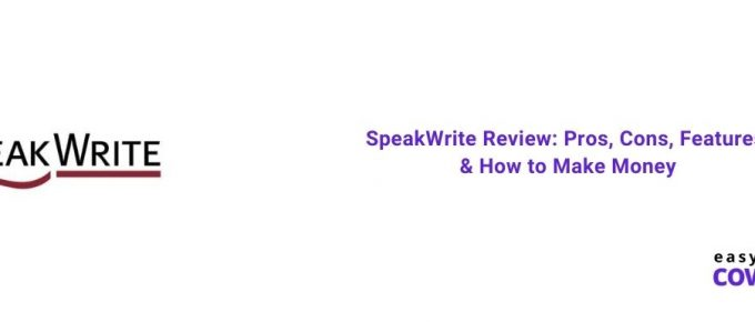 SpeakWrite Review Pros, Cons, Features & How to Make Money [2021]