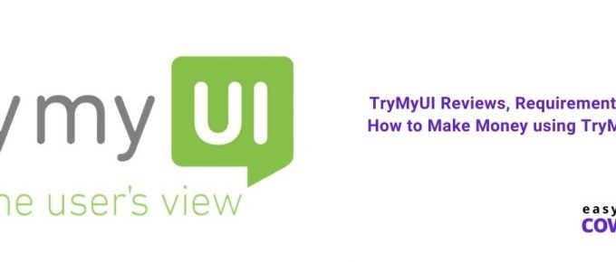TryMyUI Reviews, Requirements & How to Make Money using TryMyUI [2021]