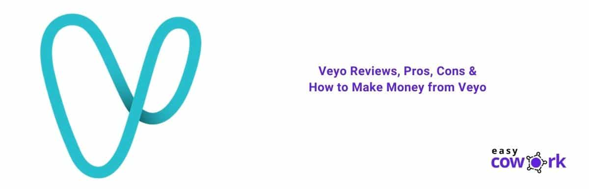 Veyo Reviews, Pros, Cons & How to Make Money from Veyo [2021]