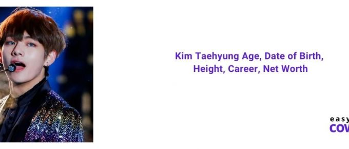Kim Taehyung Age, Date of Birth, Height, Career, Net Worth in 2021