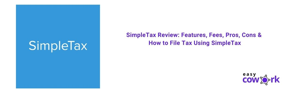 SimpleTax Review Features, Fees, Pros, Cons & How to File Tax Using SimpleTax [2021]
