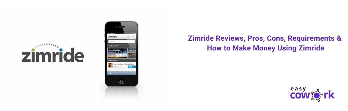 Zimride Reviews, Pros, Cons, Requirements & How to Make Money Using Zimride [2021]