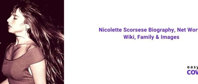 Nicolette Scorsese Biography, Net Worth, Wiki, Family & Images [2021]