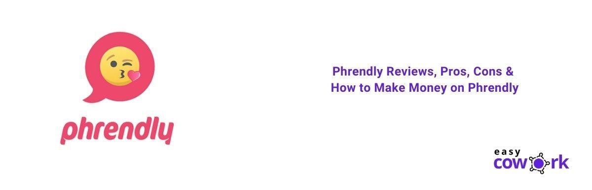 Phrendly Reviews, Pros, Cons & How to Make Money on Phrendly [2021]