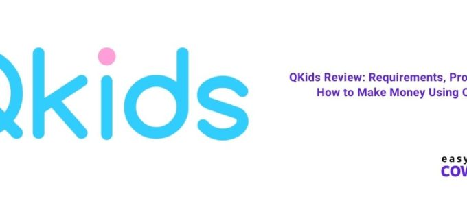 QKids Review Requirements, Pros, Cons & How to Make Money Using QKids [2021]