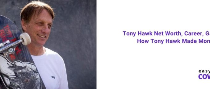 Tony Hawk Net Worth, Career, Games & How Tony Hawk Made Money [2021]