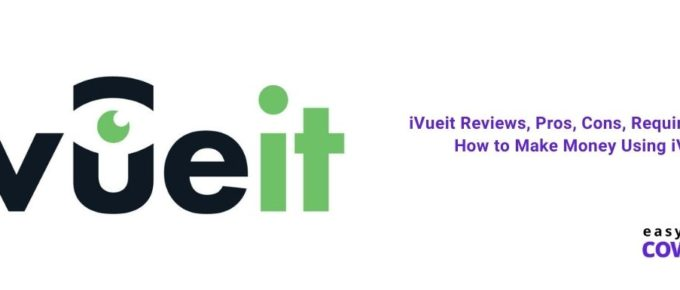iVueit Reviews, Pros, Cons, Requirements & How to Make Money Using iVueit [2021]