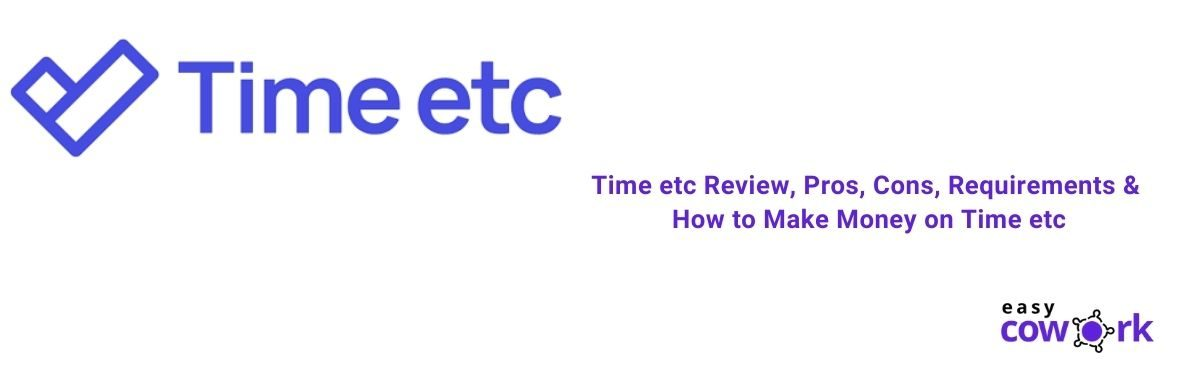Time etc Review, Pros, Cons, Requirements & How to Make Money on Time etc [2021]